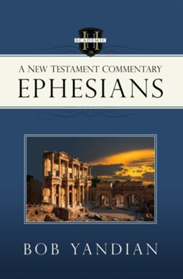 Ephesians: A New Testament Commentary - eBook  -     By: Bob Yandian