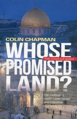 Whose Promised Land? The Continuing Conflict over   Israel and Palestine  -     By: Colin Chapman