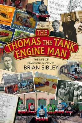The Thomas the Tank Engine Man: The Life of Reverend W. Awdry  -     By: Brian Sibley