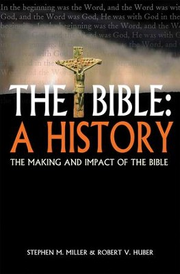 The Bible: A History--The Making and Impact of the Bible, Revised  -     By: Stephen Miller, Robert V. Huber