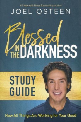 Blessed In The Darkness Study Guide  -     By: Joel Osteen