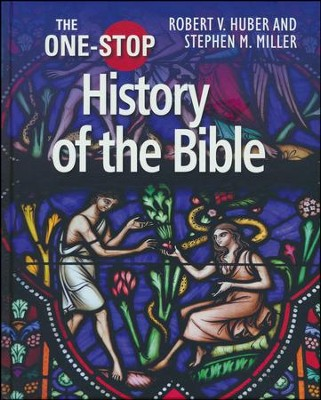 The One-Stop History of the Bible  -     By: Robert V. Huber, Stephen M. Miller