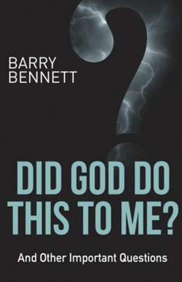 Did God Do This to Me? - eBook  -     By: Barry Bennett