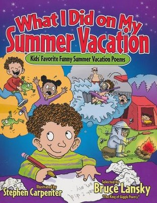 What I Did on My Summer Vacation  -     By: Bruce Lansky