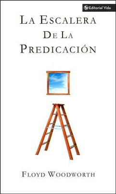 Escalera de la Predicacion, Steps To Preaching   -     By: Floyd Woodworth