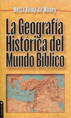 La Geografía Histórica del Mundo Bíblico  (Geographical History of the Biblical World)  -     By: N. Money