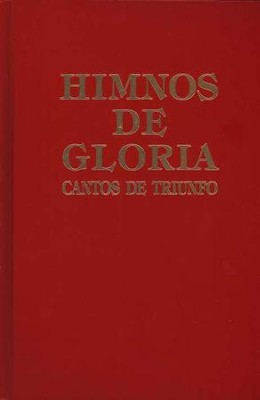 Himnos de Gloria y Triunfo con Música Escrita  (Hymns of Glory and Triumph with Written Music)  -