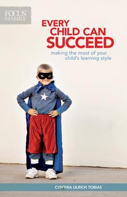 Every Child Can Succeed: Making the Most of Your  Child's Learning Style  -     By: Cynthia Ulrich Tobias