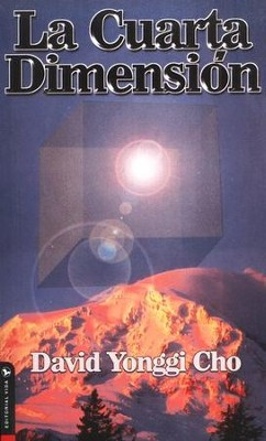 Cuarta Dimension, Fourth Dimension: David Yonggi Cho: 9780829709940 ...