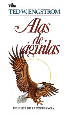 Alas de Aguilas  (The Pursuit of Excellence)  -     By: Ted W. Engstrom