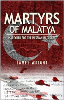 The Martyrs of Malatya  -     By: James Wright