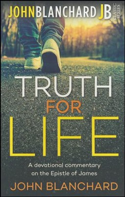Truth for Life   -     By: John Blanchard