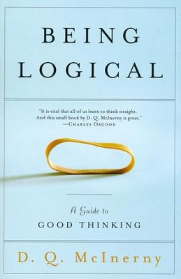 Being Logical: A Guide to Good Thinking  -     By: D.Q. McInerny