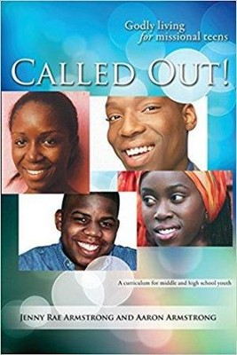 Called Out: Godly Living for Missional Teens (Africa)   -     By: Jenny Rae Armstrong, Aaron Armstrong