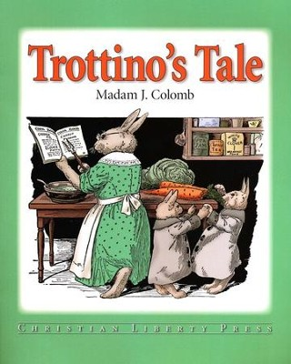 Trottino's Tale, Grades K-3   -     By: Madam J. Colomb