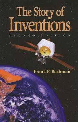 The Story of Inventions, Second Edition, Grade 6   -     By: Frank P. Bachman