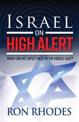 Israel on High Alert: What Can We Expect Next in the Middle East?  -     By: Ron Rhodes