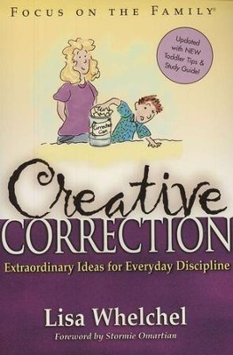 Creative Correction: Extraordinary Ideas for Everyday Discipline  -     By: Lisa Whelchel