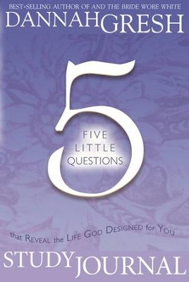Five Little Questions That Reveal the Life God Designed for You Study Journal - eBook  -     By: Dannah Gresh