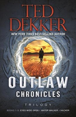 The Outlaw Chronicles Trilogy: Books 1-3  -     By: Ted Dekker