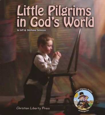Little Pilgrims in God's World Textbook, Kindergarten     -     By: Jeff Dennison, Stephanie Dennison