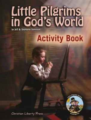 Little Pilgrims in God's World, Activity Book Kindergarten - Slightly Imperfect  -     By: Jeff Dennison, Stephanie Dennison
