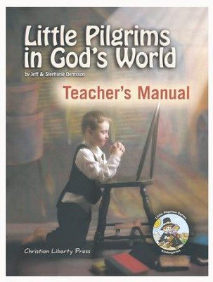 Little Pilgrim in God's World K Teacher's Manual Kindergarten  -     By: Jeff Dennison, Stephanie Dennison