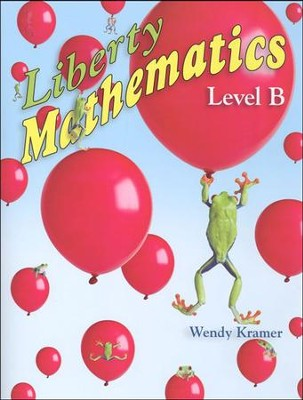 Liberty Mathematics Level B Student Workbook, Grade 2   -     By: Wendy Kramer