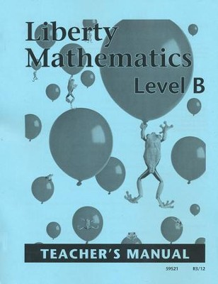Liberty Mathematics Level B Teacher's Manual, Grade 2   -