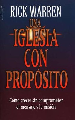 Una Iglesia con Prop&#243sito  (The Purpose-Driven Church)  -     By: Rick Warren