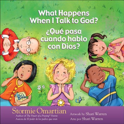 What Happens When I Talk to God?  con Dios?: English/Spanish  -     By: Stormie Omartian, Shari Warren