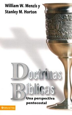 Doctrinas Biblicas Pentecostal  (Pentecostal Bible Doctrines)  -     By: William W. Menzies, Stanley M. Horton