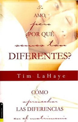 Te Amo, ¿Por Qué Somos Tan Diferentes?  (I Love You, But Why We Are So Different)  -     By: Tim LaHaye