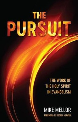The pursuit the work of the holy spirit in evangelism mike the pursuit the work of the holy spirit in evangelism by mike mellor thecheapjerseys Gallery