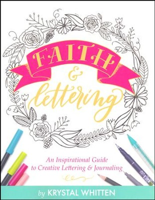Faith & Lettering: An Inspirational Guide to Creative Lettering & Journaling  -     By: Krystal Whitten