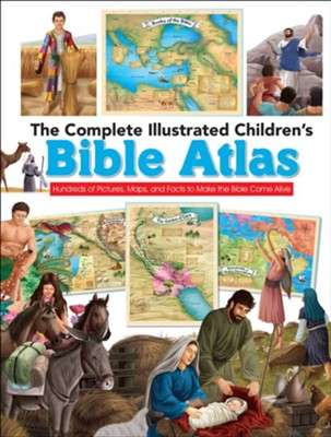 The Complete Illustrated Children's Bible Atlas: Hundreds of Pictures, Maps, and Facts to Make the Bible Come Alive  -