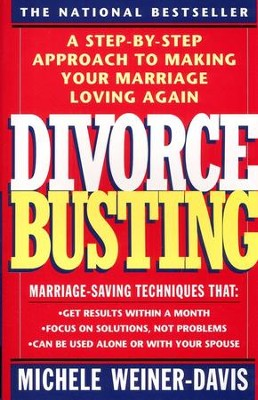 Divorce Busting: A Revolutionary and Rapid Program for Staying Together  -     By: Michele Weiner Davis