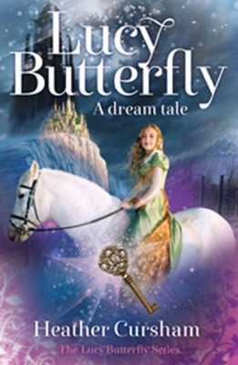 Lucy Butterfly: A Dream Tale  -     By: Heather Cursham