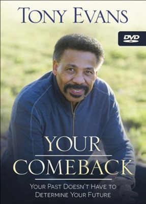 Your Comeback DVD: Your Past Doesn't Have to Determine Your Future  -     By: Tony Evans