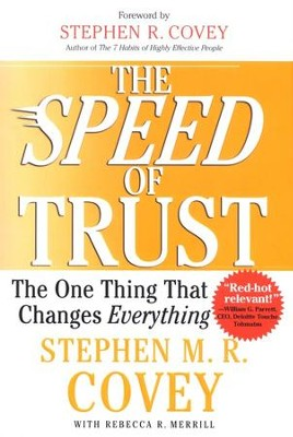 The Speed of Trust: The One Thing That Changes Everything  -     By: Stephen M.R. Covey