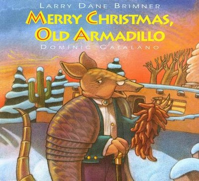 Merry Christmas Old Armadillo  -     By: Larry Dane Brimner