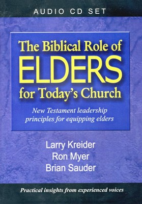 The Biblical Role of Elders for Today's Church     Audiobook on CD  -     By: Larry Kreider, Ron Myer, Brian Sauder