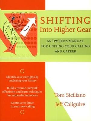 Shifting into Higher Gear: An Owner's Manual for  Uniting Your Calling and Career  -     By: Tom Siciliano, Jeff Caliguire