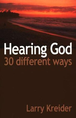 Hearing God 30 Different Ways  -     By: Larry Kreider
