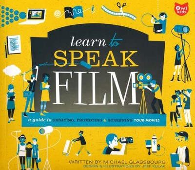 Learn to Speak Film  -     By: Michael Glassbourg