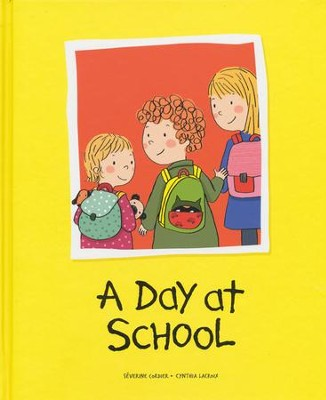 A Day at School  -     By: Séverine Cordier, Cynthia LaCroix