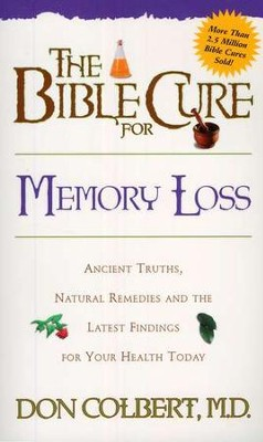 The Bible Cure for Memory Loss   -     By: Don Colbert M.D.
