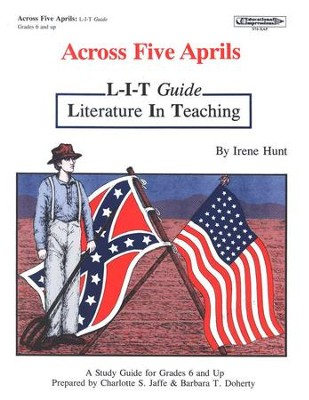 Across Five Aprils L-I-T Study Guide     -     By: Charlotte Jaffe, Barbara Doherty     Illustrated By: Karen Neulinger