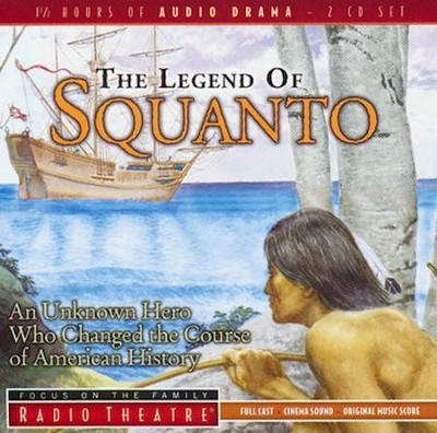 Radio Theatre: The Legend of Squanto   -