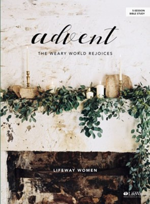 Advent: The Weary World Rejoices, Bible Study Book  -